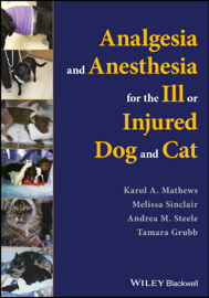 Analgesia and Anesthesia for the Ill or Injured Dog and Cat book
