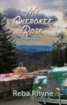 My Cherokee Rose