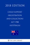 Child Support Registration And Collection Act 1988 Australia 2018 Edition
