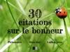 30 Citations Sur Le Bonheur  Philosophie Bien-tre Lcher Prise