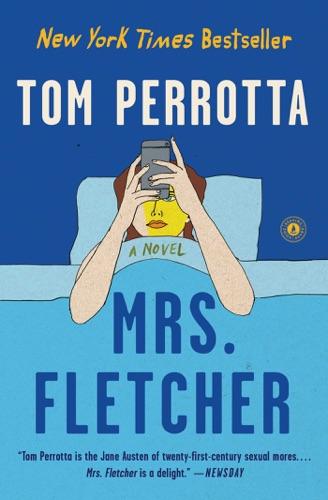 Mrs. Fletcher - Tom Perrotta - Tom Perrotta