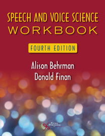 Speech and Voice Science Workbook, Fourth Edition