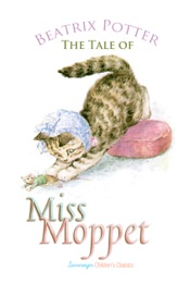 Download and Read Online The Tale of Miss Moppet