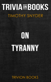 On Tyranny: Twenty Lessons from the Twentieth Century by Timothy Snyder (Trivia-On-Books) book