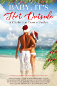 Baby, It's Hot Outside : A Christmas Down Under