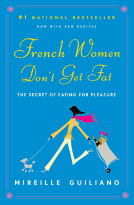 French Women Don't Get Fat - Mireille Guiliano book