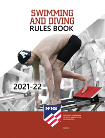 2021-22 NFHS Swimming & Diving Rules Book