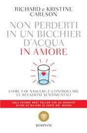 Non perderti in un bicchier d'acqua in amore PDF Download