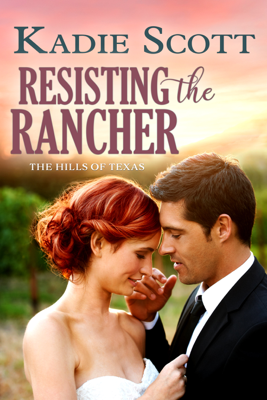 Kadie Scott - Resisting the Rancher book