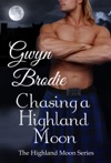 Chasing A Highland Moon A Scottish Historical Romance