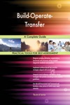 Build-Operate-Transfer A Complete Guide