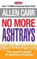 Allen Carr's No More Ashtrays