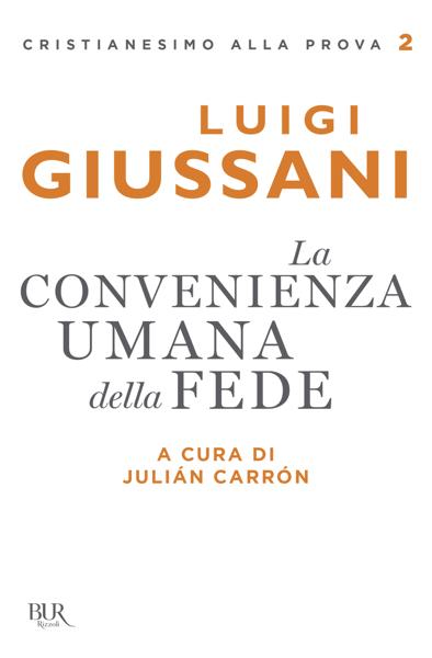 La convenienza umana della fede di Luigi Giussani