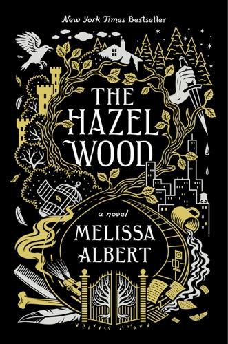 The Hazel Wood - Melissa Albert - Melissa Albert