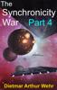 Dietmar Arthur Wehr - The Synchronicity War Part 4 artwork