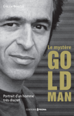 Le mystère Goldman - Portrait d'un homme très discret