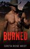 Greta Rose West - BURNED: A Cade Ranch Novel kunstwerk