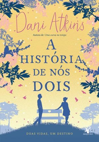 Dani Atkins - A história de nós dois