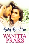Baby Be Mine A Pregnancy Romance Novel