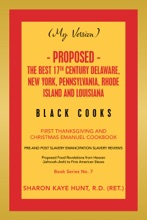 (My Version) -   Proposed - The Best 17Th Century Delaware, New York, Pennsylvania, Rhode Island And Louisiana Black Cooks