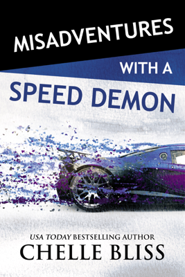 Chelle Bliss - Misadventures with a Speed Demon book