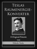 Teslas Raumenergie-Konverter
