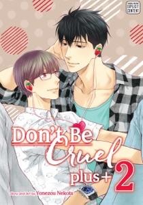 Don't Be Cruel: plus+, Vol. 2 Book Cover