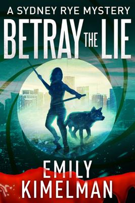Emily Kimelman - Betray the Lie book