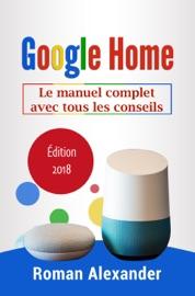 GOOGLE HOME - LE MANUEL COMPLET AVEC TOUS LES CONSEILS