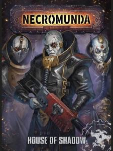 Necromunda: House Of Shadow Book Cover