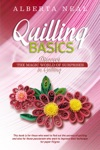 Quilling Basics Discover The Magic World Of Surprises In Quilling