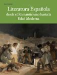 Literatura Española desde el Romanticismo hasta la Edad Moderna