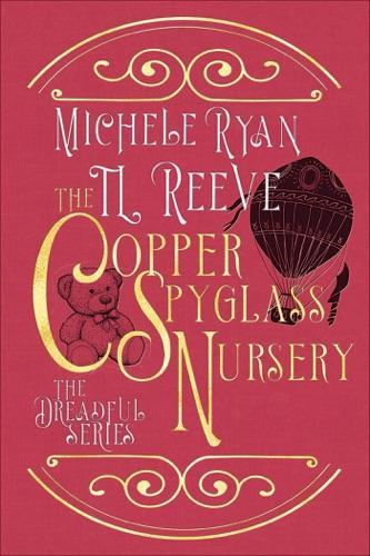 T.L. Reeve & Michele Ryan - The Copper Spyglass Nursery
