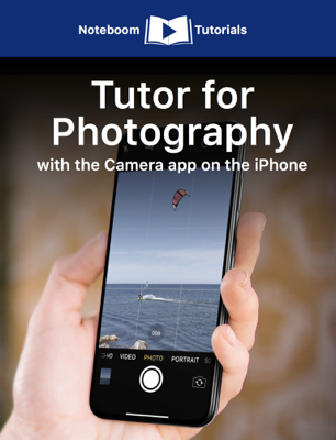 Tutor for Photography with the Camera app on the iPhone - Noteboom Tutorials book