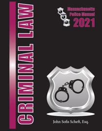 2021 Massachusetts Criminal Law Police Manual