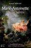 Marie Antoinette: Une Vie Secrète