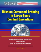 Mission Command Training in Large-Scale Combat Operations - Mission Command Training Program (MCTP) - Key Observations - Center for Army Lessons Learned (CALL)