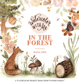 Watercolor With Me in the Forest Book Cover