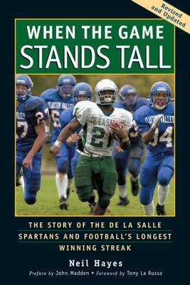 When the Game Stands Tall - Neil Hayes, John Madden, Tony La Russa & Bob Larson book