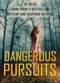 Dangerous Pursuits: 15 Stories From Today's Most Popular Mystery and Suspense Authors - Ronie Kendig, Lisa Harris, Cara Putman, Shirlee McCoy, Alana Terry, Lenora Worth, Terri Reed, Cynthia Hickey, Dana Mentink, Sharee Stover, Dana R. Lynn, J. Carol Nemeth, Therese Heckenkamp, Gina Holder & Mary Alford by  Ronie Kendig, Lisa Harris, Cara Putman, Shirlee McCoy, Alana Terry, Lenora Worth, Terri Reed, Cynthia Hickey, Dana Mentink, Sharee Stover, Dana R. Lynn, J. Carol Nemeth, Therese Heckenkamp, Gina Holder & Mary Alford PDF Download