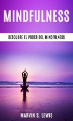 Mindfulness: Descubre el Poder del Mindfulness