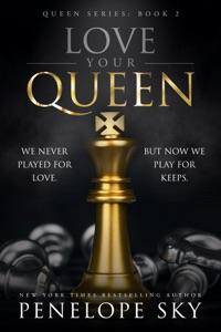 Love Your Queen