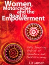 Women Motorcycles And The Road To Empowerment