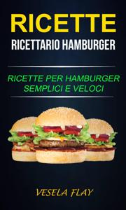 Ricette: Ricettario Hamburger: Ricette per Hamburger Semplici e Veloci Copertina del libro