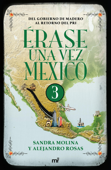 Érase una vez México 3 Book Cover