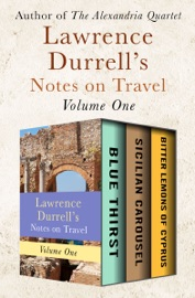 Lawrence Durrells Notes on Travel Volume One