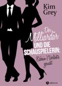 Der Milliardär und die Schauspielerin: (Schein-)Verlobte gesucht