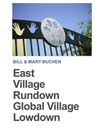 East Village Rundown Global Village Lowdown