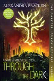 Through the Dark: A Darkest Minds Collection PDF Download