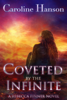 Coveted by the Infinite - Caroline Hanson